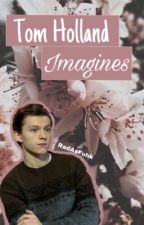 Tom Holland Imagines by RadAsFuhk