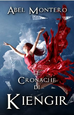 Le Cronache di Kiengir by ABELMONTEROauthor