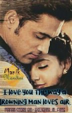 """MaNan """"I love you the way a drowning man loves air""""... ✔ by Believing_In_Fate"""