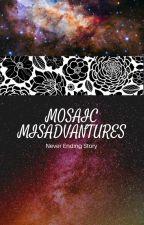 Mosaic Misadvantures by NeoGuardian