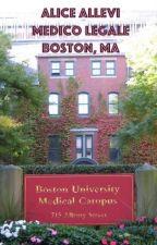 Alice Allevi, Medico Legale. Boston, MA [#Wattys2019] by Coach_TVLG