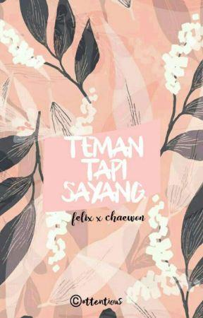 Teman Tapi Sayang | felix • chaewon by lllutfiasnh_