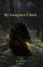 My Gangster Chick[ON-GOING] by DaisyMate90