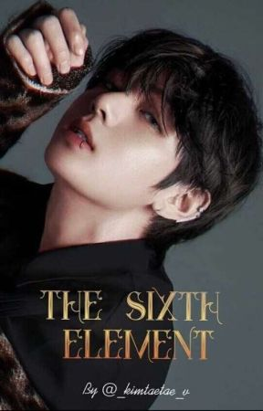 ●The Sixth Element (kth x reader ff) ✔️ by _kimtaetae_v