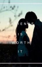 Patience Is Worth It by NathanRose_