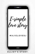 E- Simple Love Story by MajielovesJ