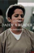 Daddy x reader  by carolsbitch