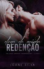 Dona da minha redenção  by JoaneSilvaS