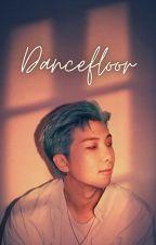 dancefloor • tk au by tkdeluluuu