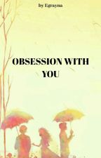 Obsession With You  by KingGege