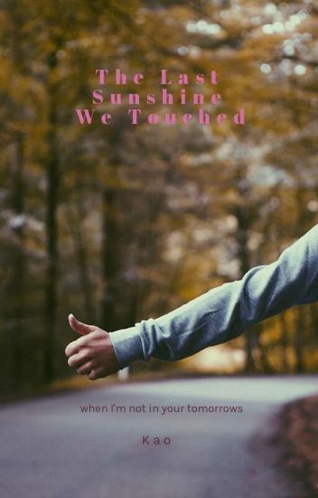 The last sunshine we touched [Completed]