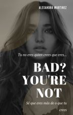 Bad? You're not - (H.S) by AlexandraDAMR