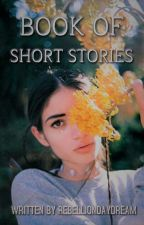 Book Of Short Stories by Rebelliondaydream