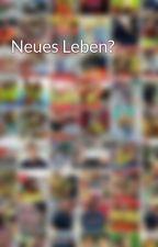 Neues Leben?  by ffasdsas
