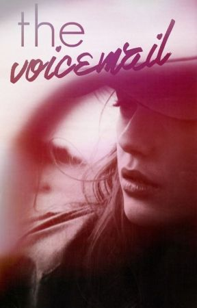 The Voicemail (Sequel to TT) by -whelve