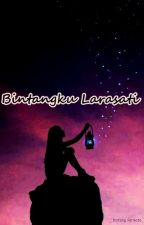 Bintangku Larasati (END) by kelipbintangkecil