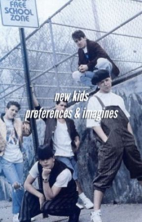 New Kids On The Block • Preferences//Imagines by qxeenbee__