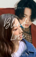 BLIND LOVE - DAHKOOK by Aisya_1802