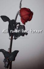 alle roser har torner by rthelle