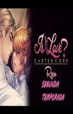 Is it love? Ryan Carter - O poder do amor - 2ª temporada by BrunaCrisCavalcanti