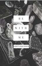 Be With Me // Nicholas Scratch // by Gentle8Kisses