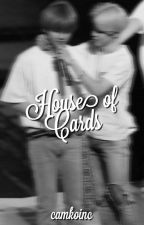 House of Cards | k.th + p.jm by camkoinc