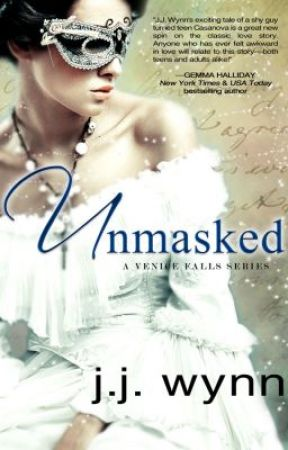 UNMASKED - Excerpt Only (BOOK 1, A Venice Falls series) by JJWynn