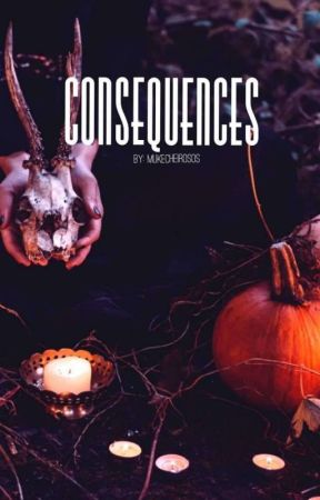 Consequences ▪ Muke by MukeCheirosos