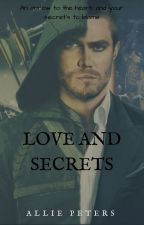 Love and Secrets {Completed} by StarlingsArcher