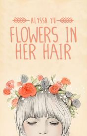 Flowers in her hair by not-yu