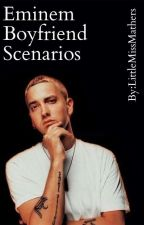 Eminem Boyfriend Scenairos! by littlemissmathers