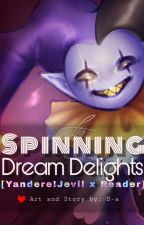 Spinning Dream Delights 【Yandere!Jevil x Reader】 by S-aHowaito