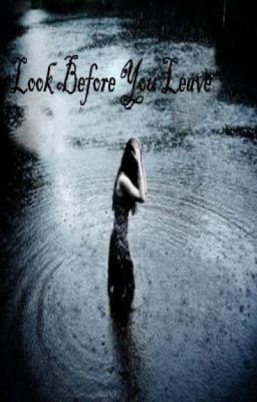 Look Before You Leave