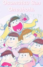 Osomatsu San Oneshots. (Discontinued) by InvaderBB