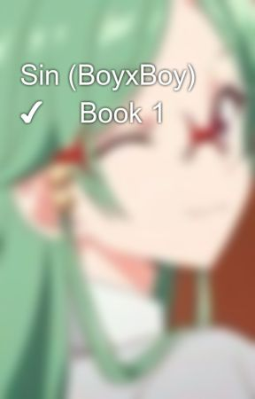 Sin (BoyxBoy) ✔️ Book 1 by emoboychronicles