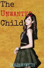 The Unwanted Child by ImaginaryWriter