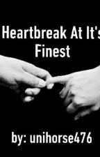Heartbreak At Its Finest by unihorse476