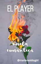 El Player- Novela Romántica by marianxobbygirl
