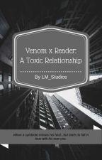 Venom x Fem.Reader x Eddie: A Toxic Relationship by LM_Studios