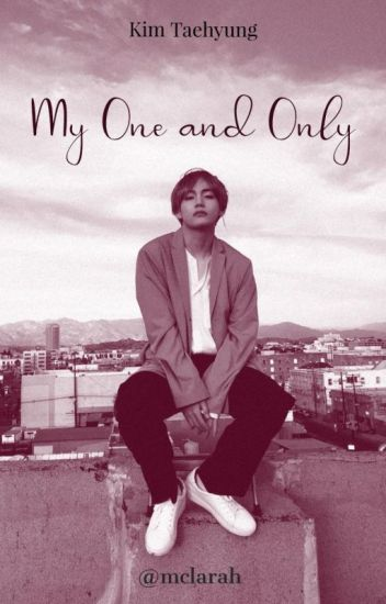My One and Only •  Kim Taehyung