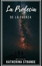 La Profecía de la Fuerza (KyloRenxReader) (HuxxReader) by MelissaStrange8