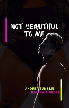 Not Beautiful To Me (BOLO A&P) by adenisetumblin