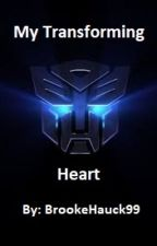 My Transforming Heart (Optimus Prime X Reader) by brookehauck99