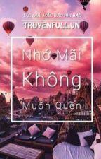 Nhớ Mãi Không Muốn Quên- Mặc Bảo Phi Bảo ( FULL) by AnnaMicon