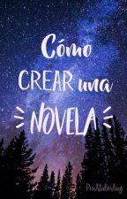 Cómo crear una novela. by PushtiDarling