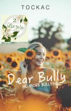 Dear Bully by TockAC