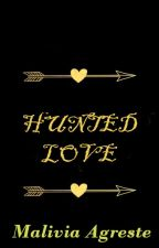 HUNTED LOVE by MaliviaAgreste