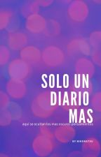 SOLO UN DIARIO MAS by nikoratsu