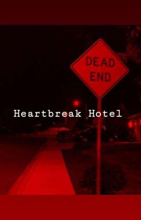 Heartbreak Hotel• by UnicornBeau