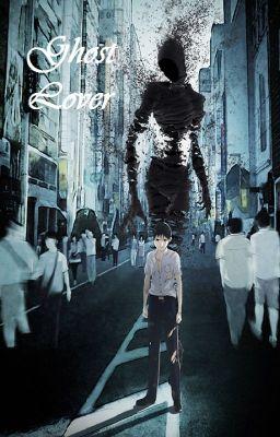 Đọc truyện (Oneshot - Dammei) (Thiên Yết x Song Tử) Ghost Lover